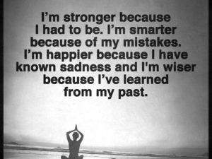 I'm Stronger Because I Had To Be