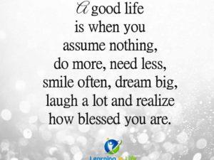 Do More, Need Less, Smile Often