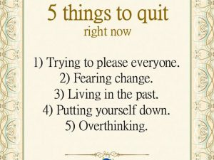 5 Things To Quit Right NOW.