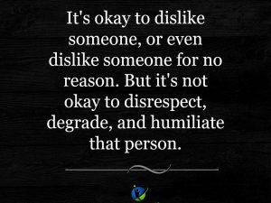 Its OK to dislike someone