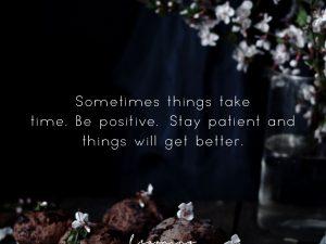 Sometimes things take time