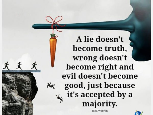 A Lie Doesn't Become A Truth