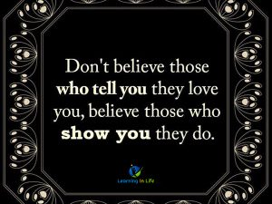 Believe Those Who Show You They Do
