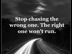 Stop chasing the wrong one