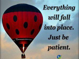 Just be patient.