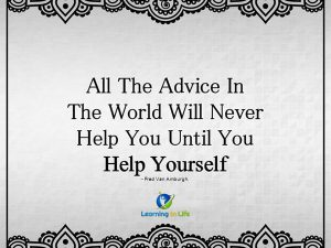 Until you help yourself
