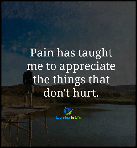 Photo of Pain has taught me…