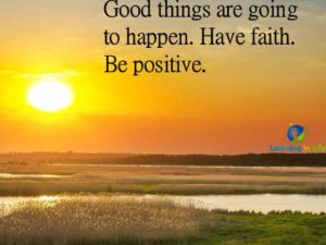 Have Faith Be Positive