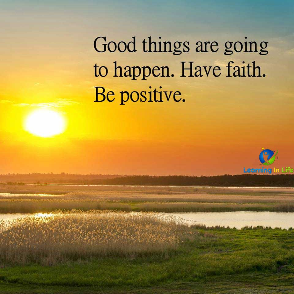 Photo of Have Faith Be Positive