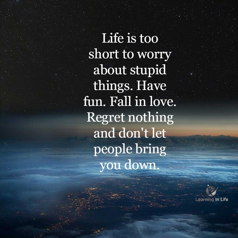 Photo of Life is too short