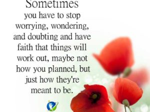 Stop Worrying, Wondering and Doubting