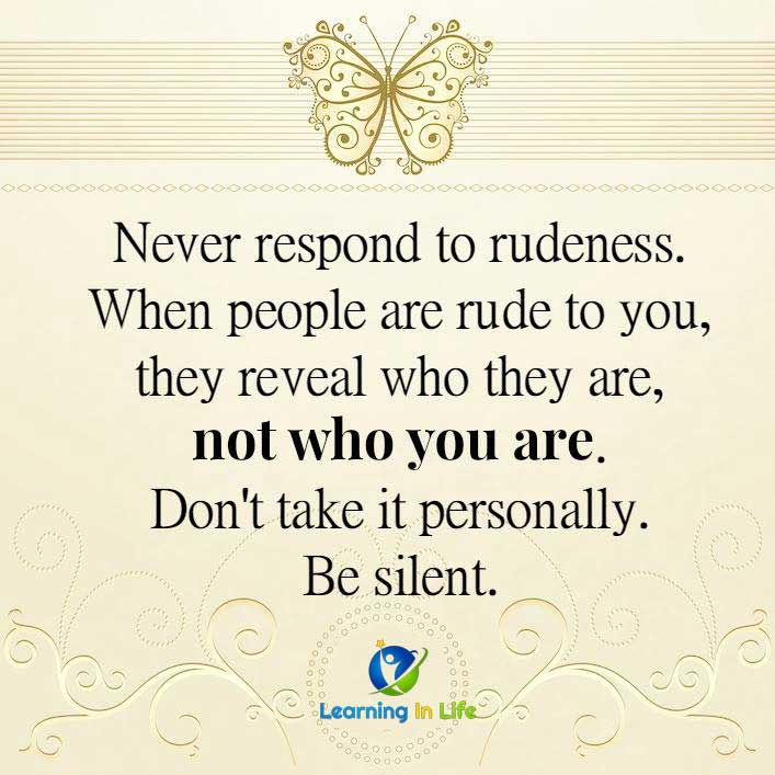 Photo of Never Respond to Rudeness