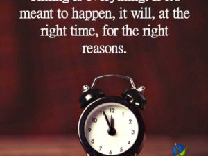 If its meant to happen… it will!