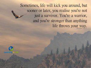 Life Will Kick You Around