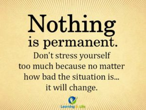 NOTHING is permanent