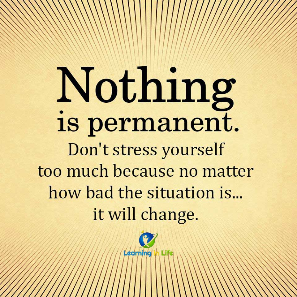 Photo of NOTHING is permanent