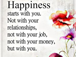 Happiness Starts With…