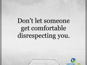 Disrespecting You