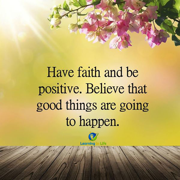 Photo of Have faith and be positive.