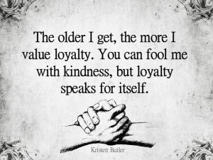 I value loyalty