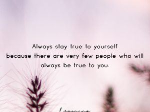 Always Stay True