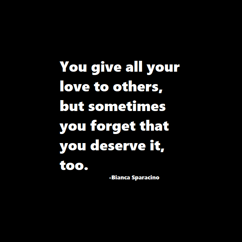 Photo of You give all your love to others…