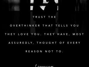 Trust the overthinker