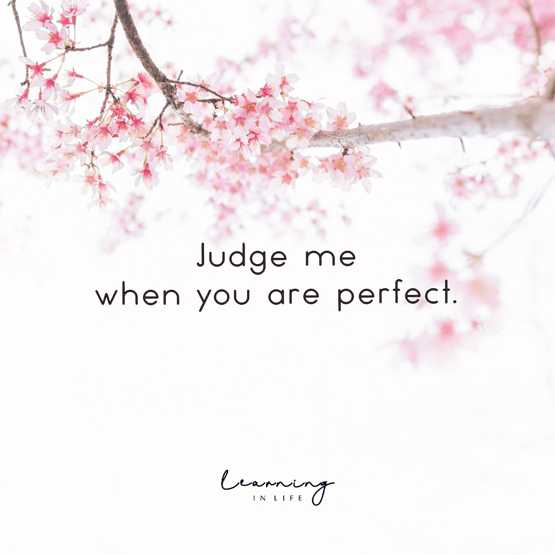 Photo of Judge me when you are perfect