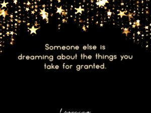 … the things you take for granted.