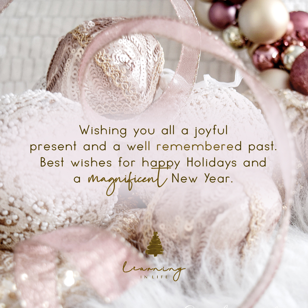 Photo of Wishing you all a joyful present and a well remembered past.