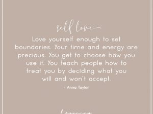 Love yourself enough to…