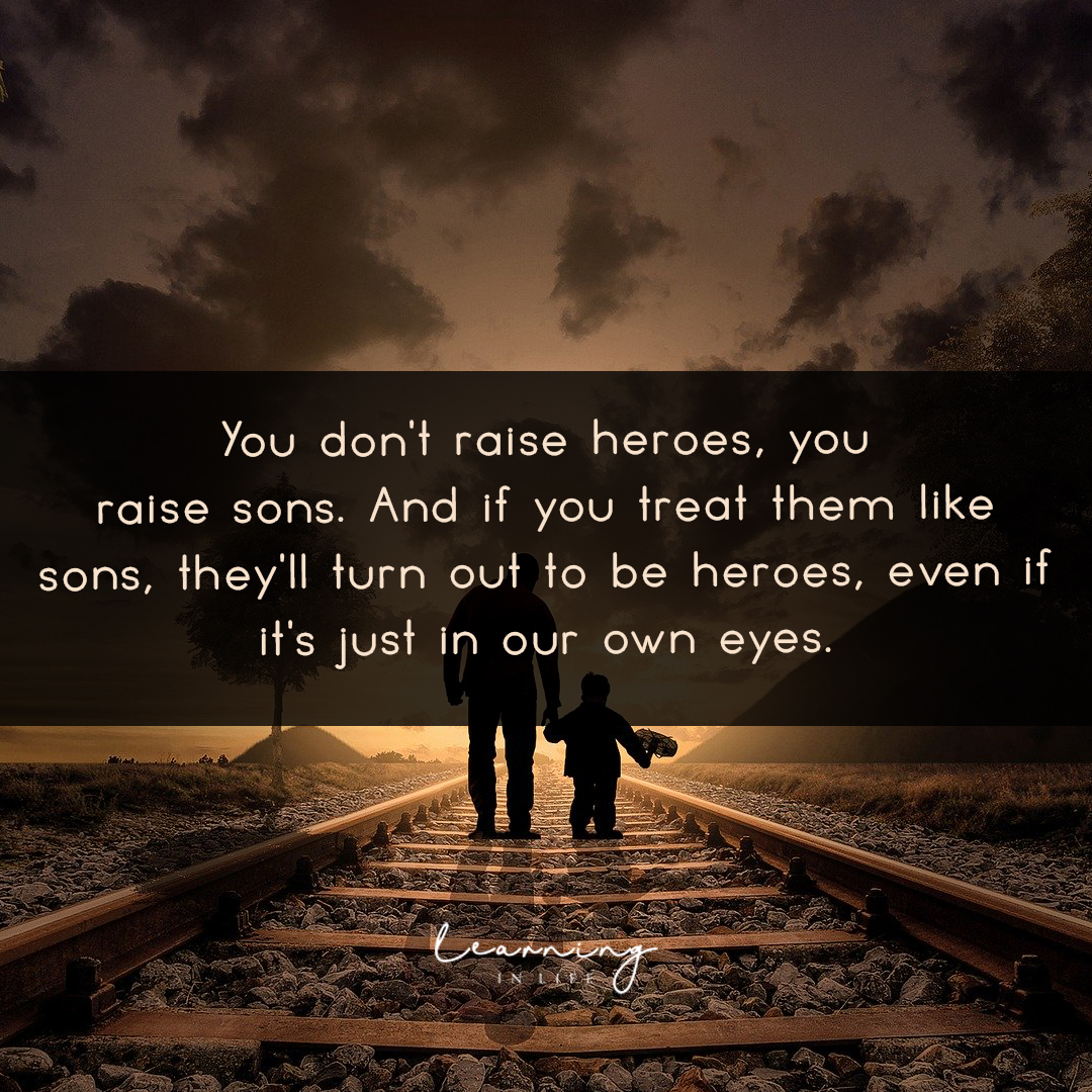 Photo of You don't raise heroes, you raise sons…