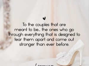 To the couples that are meant to be…