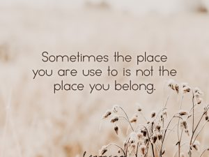 … not the place you belong.