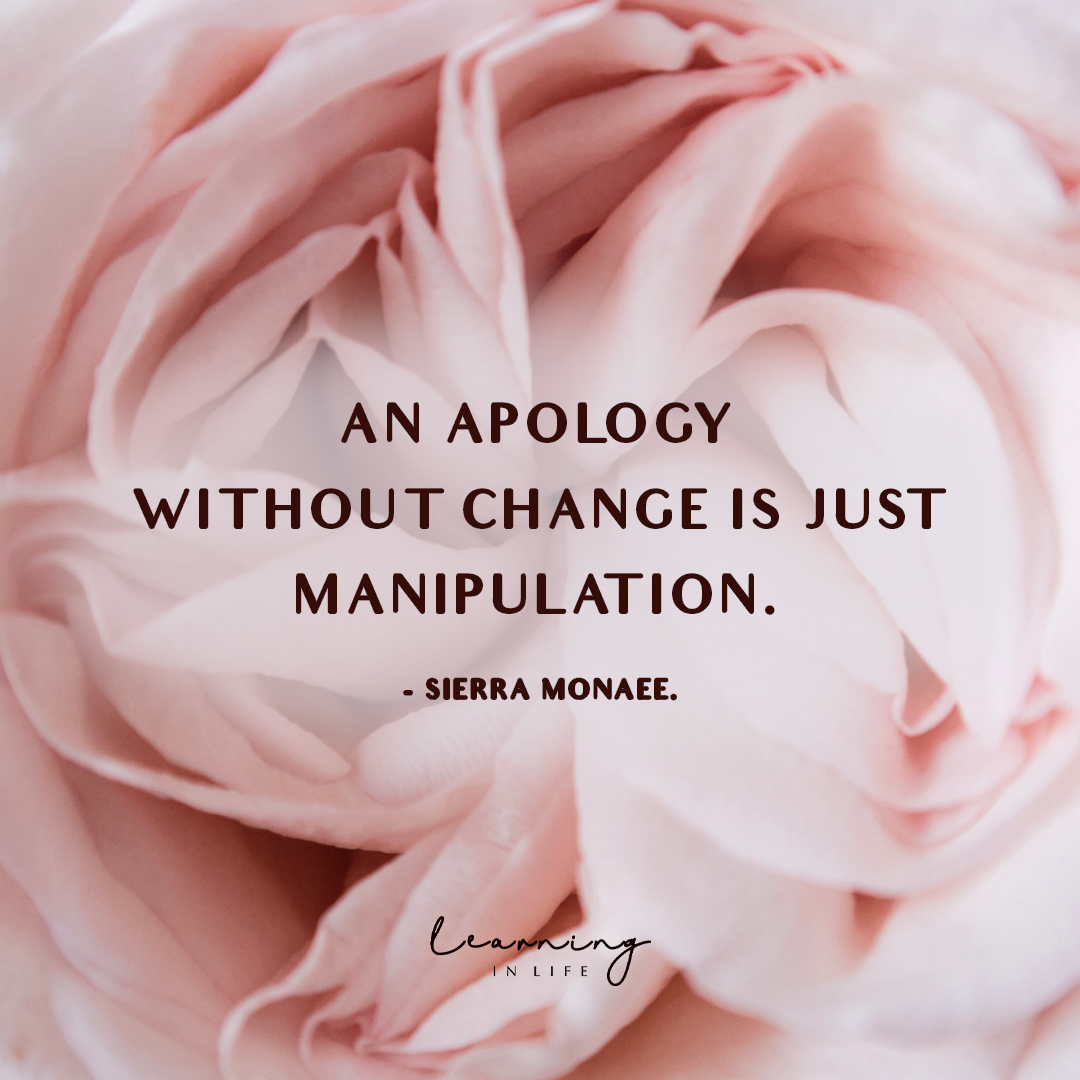 Photo of An apology without change is just manipulation. — Sierra Monaee.