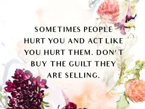 Don't buy the guilt they are selling…