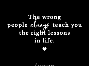… the right lessons in life.