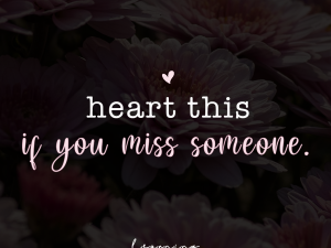Heart this is you miss someone…