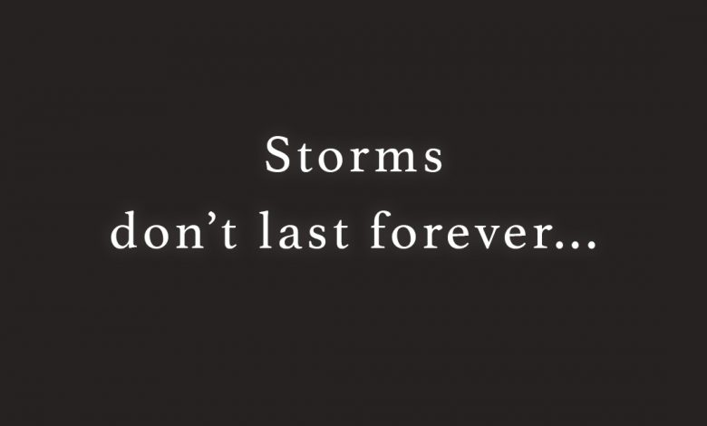Photo of Storms don't last forever…