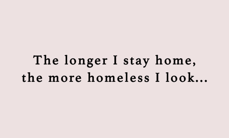 Photo of The longer I stay home…