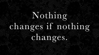 Photo of Nothing changes if…