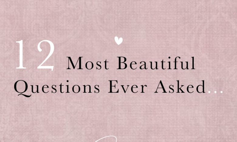 Photo of 12 most beautiful questions ever asked