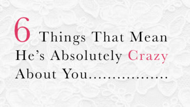 Photo of 6 Things that mean he's absolutely CRAZY about you…