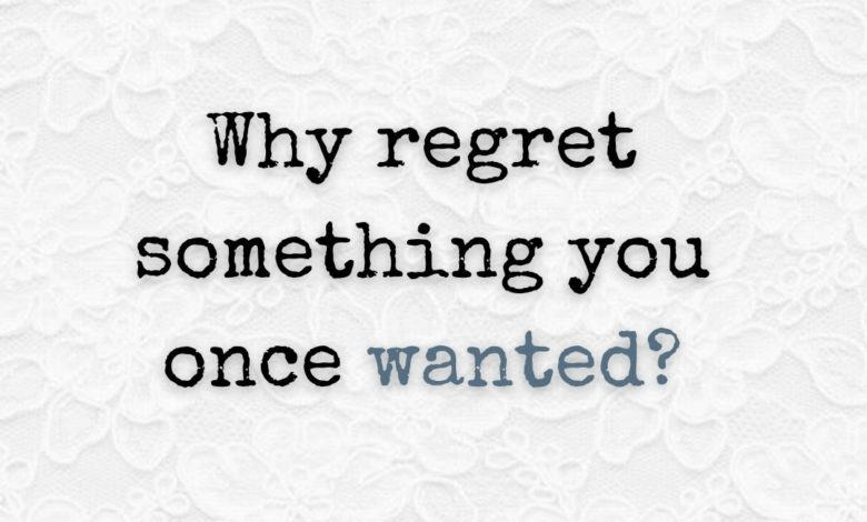 Photo of Why regret something?