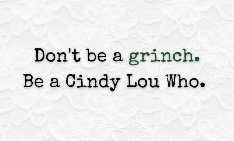 Photo of Don't be a grinch.