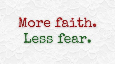 Photo of More faith. Less fear.
